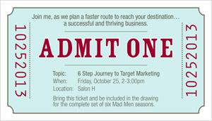 Admit One - 6 Step Journey to Target Marketing